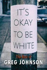 It's Okay to Be White